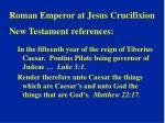 roman emperor at jesus crucifixion