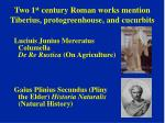 two 1 st century roman works mention tiberius protogreenhouse and cucurbits