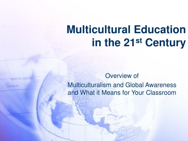 an overview of the multicultural education Definition of multicultural education can be ellucidated in an education research paper from paper masters.