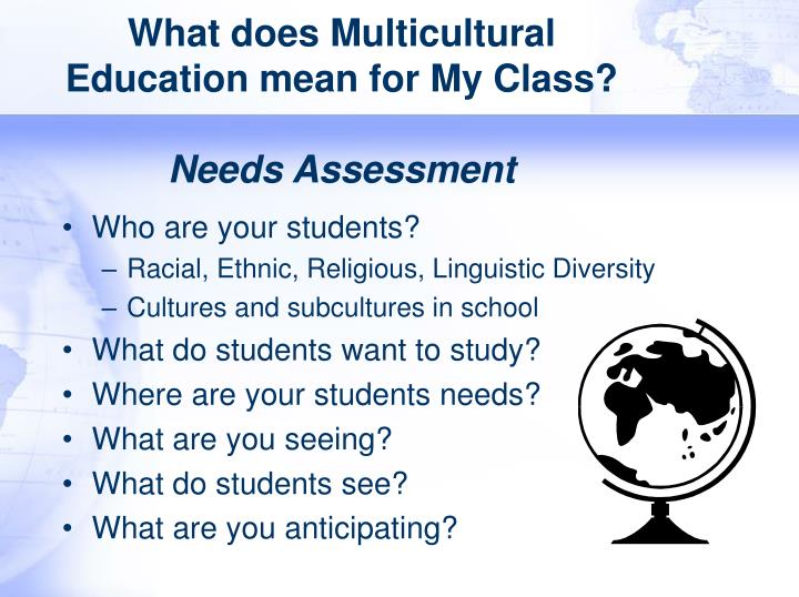 multicultural education assessment plan Multicultural competence: a continual pursuit taught — in counselor education multicultural counseling is a or treatment plan from a multicultural and.