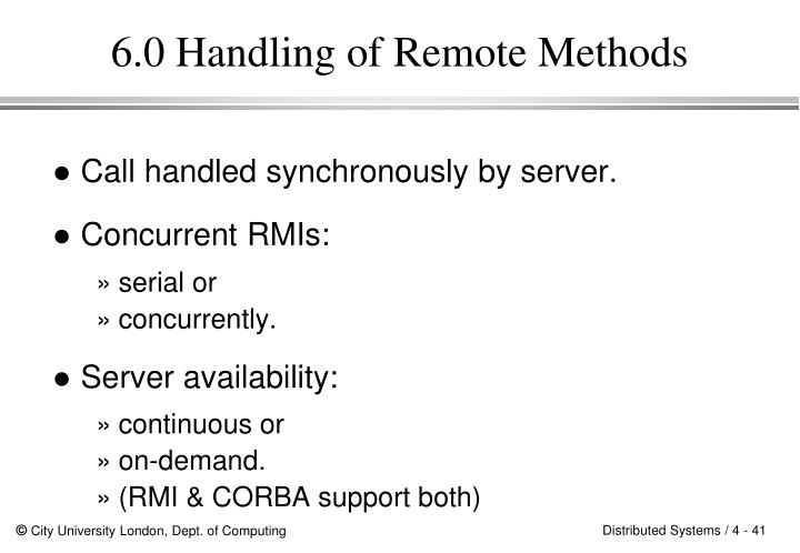6.0 Handling of Remote Methods