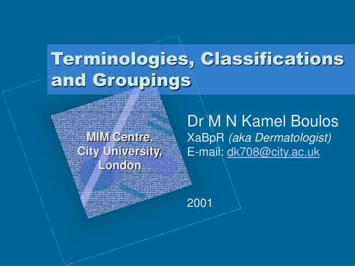Terminologies classifications and groupings