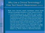 why use a clinical terminology free text search weaknesses cont d