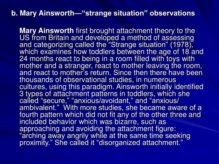 "b. Mary Ainsworth—""strange situation"" observations"