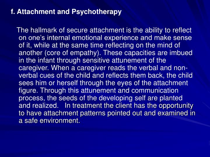 f. Attachment and Psychotherapy