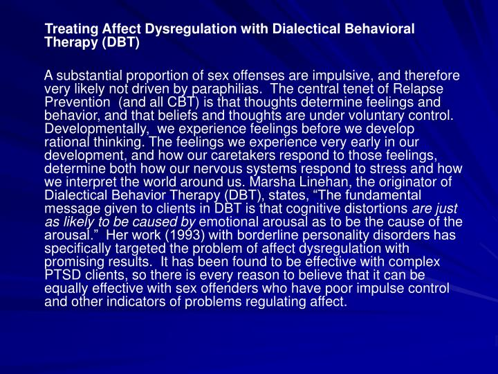 Treating Affect Dysregulation with Dialectical Behavioral Therapy (DBT)