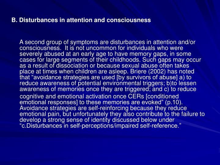B. Disturbances in attention and consciousness