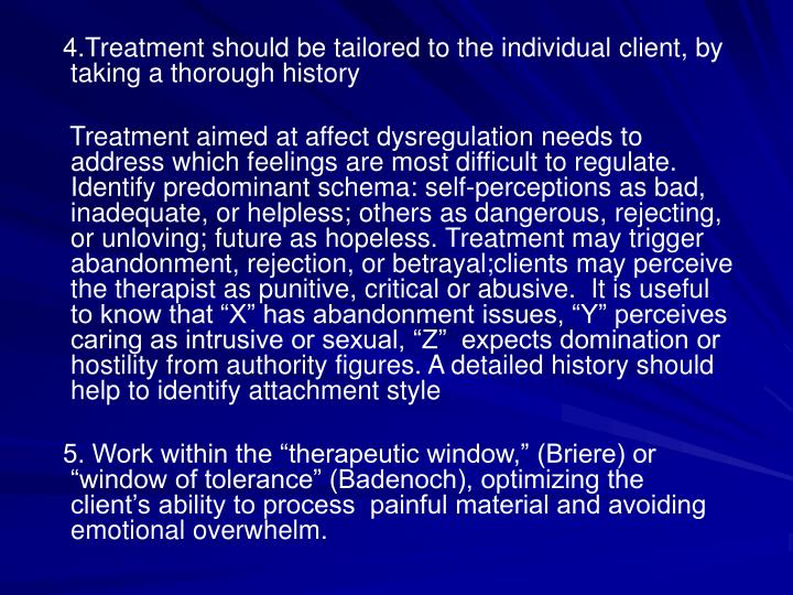 4.Treatment should be tailored to the individual client, by taking a thorough history