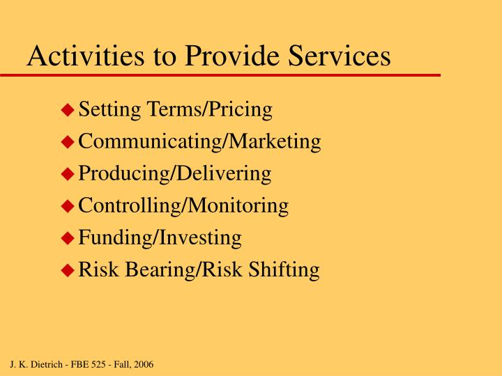 Activities to Provide Services
