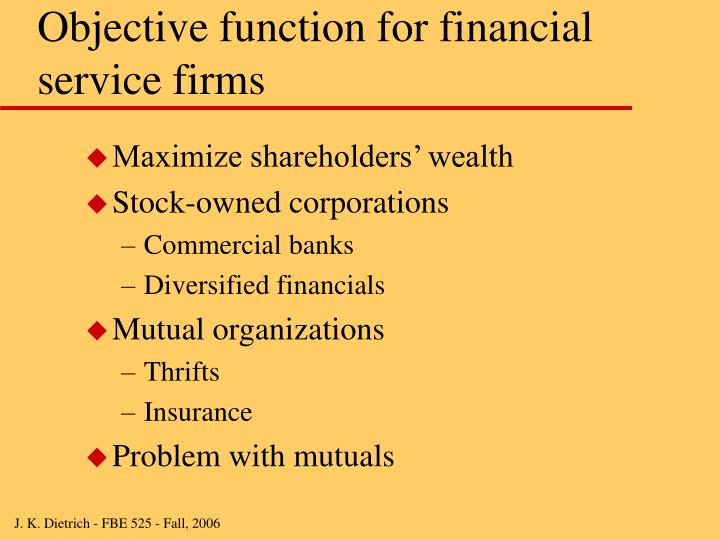 Objective function for financial service firms