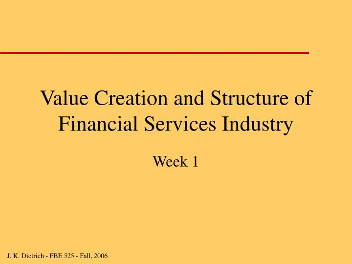 value creation and structure of financial services industry n.