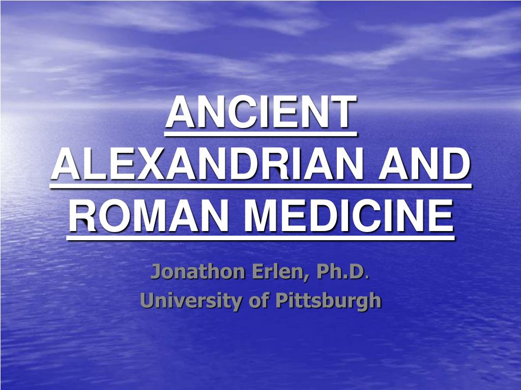 ancient alexandrian and roman medicine l.