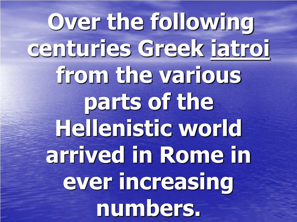 Over the following centuries Greek