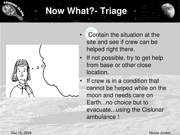 Now What?- Triage