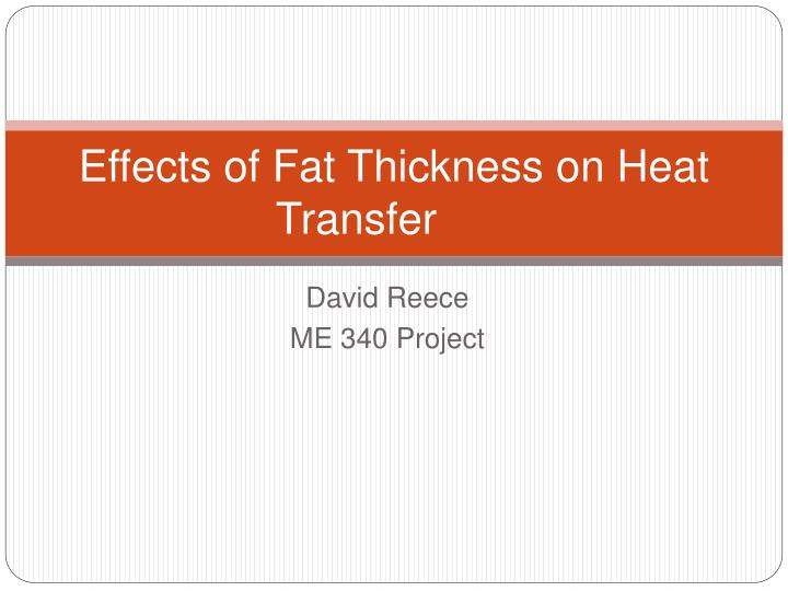 effects of fat thickness on heat transfer n.
