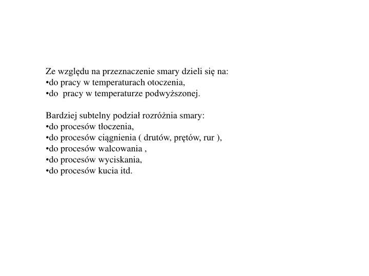 Ze względu na przeznaczenie smary dzieli się na: