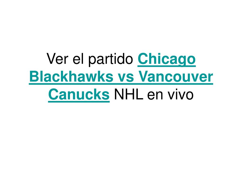 ver el partido chicago blackhawks vs vancouver canucks nhl en vivo l.