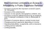 most common limitations on access affordability in public expansion reforms