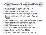 other universal incremental reforms