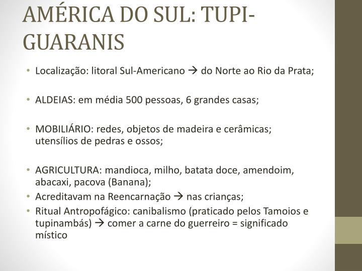 AMÉRICA DO SUL: TUPI-GUARANIS