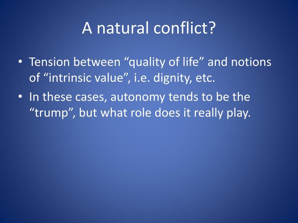 A natural conflict?