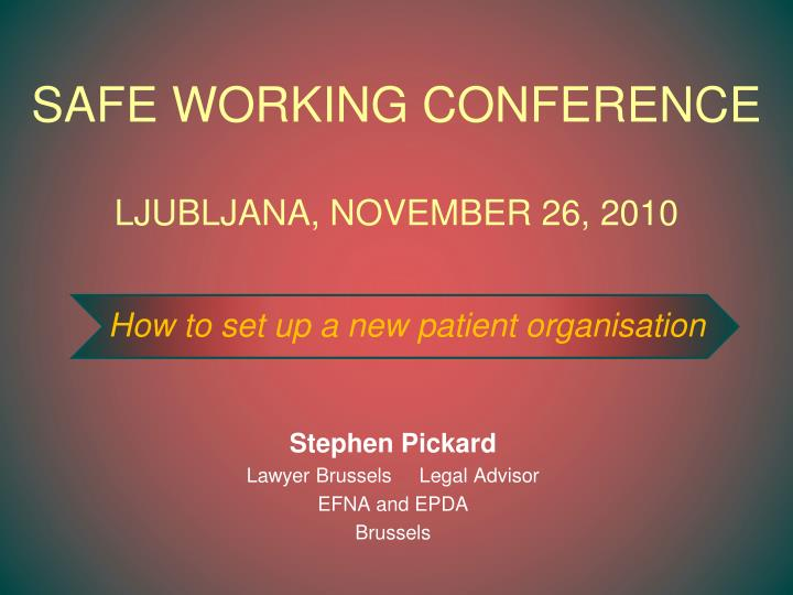 safe working conference ljubljana november 26 2010 n.