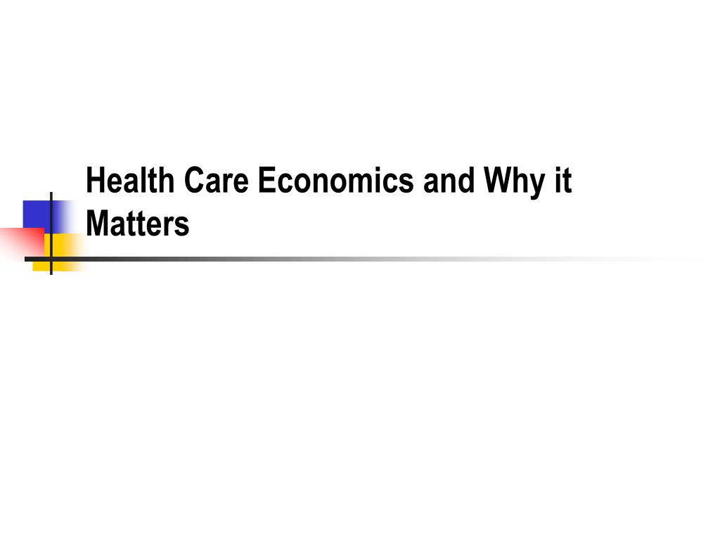 health care economics and why it matters