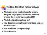 the real third rail retirement age