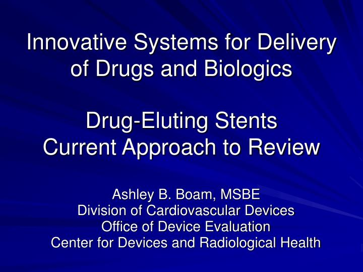 Innovative Systems for Delivery of Drugs and Biologics
