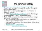 morphing history