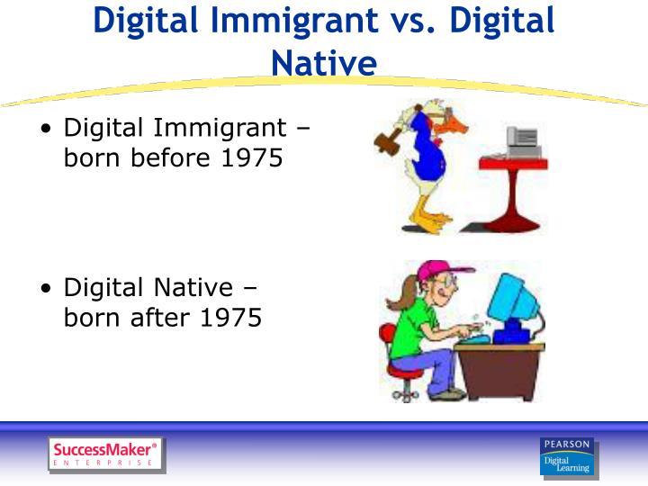 Digital Immigrant vs. Digital Native