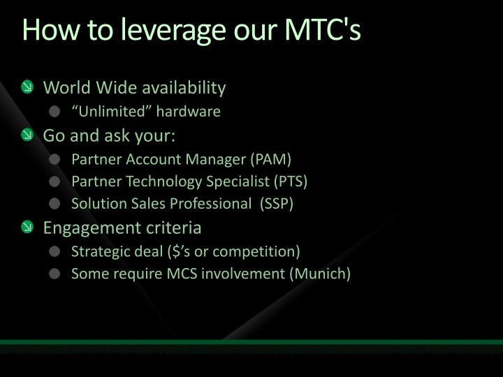 How to leverage our MTC's