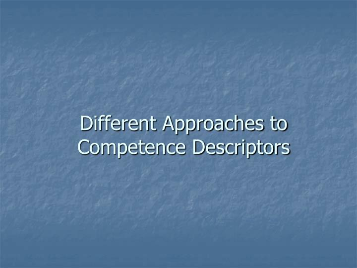 different approaches to competence descriptors n.