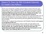 obama to team up with elizabeth edwards on health care reform