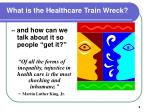 what is the healthcare train wreck