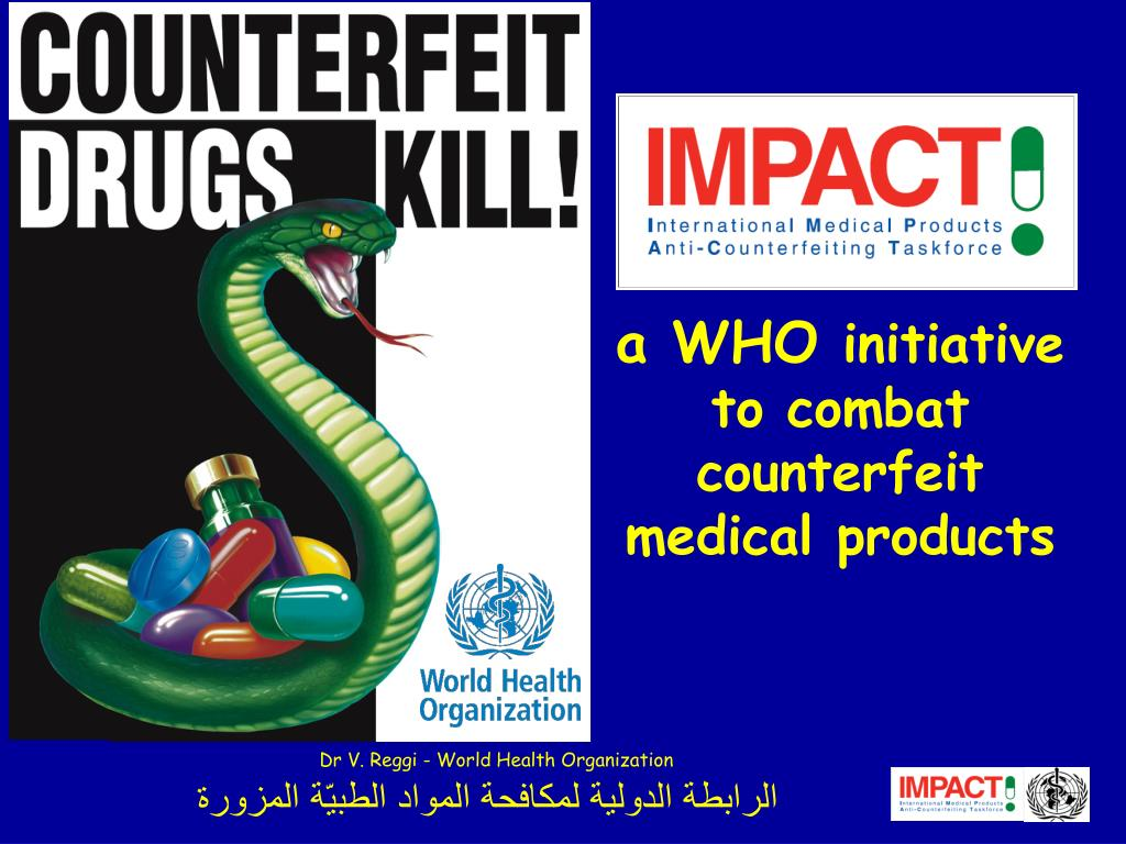 a who initiative to combat counterfeit medical products l.