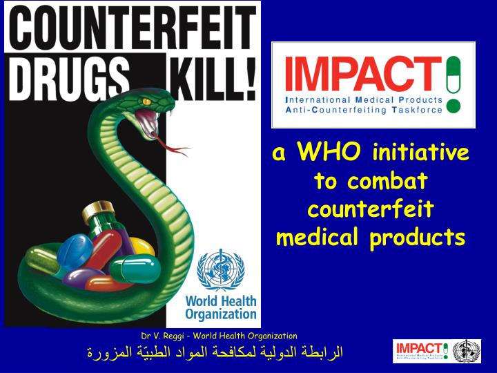 a who initiative to combat counterfeit medical products n.