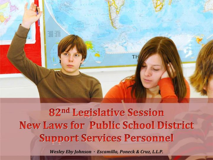 82 nd legislative session new laws for public school district support services personnel n.