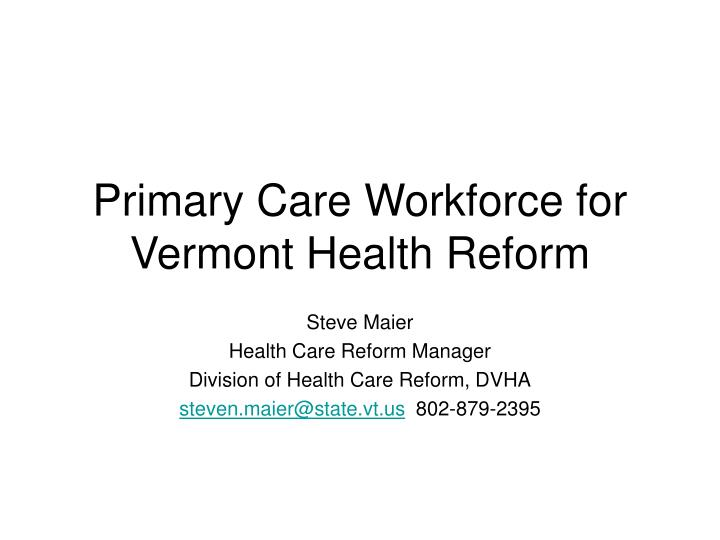 primary care workforce for vermont health reform n.