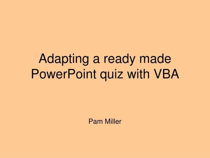 adapting a ready made powerpoint quiz with vba n.