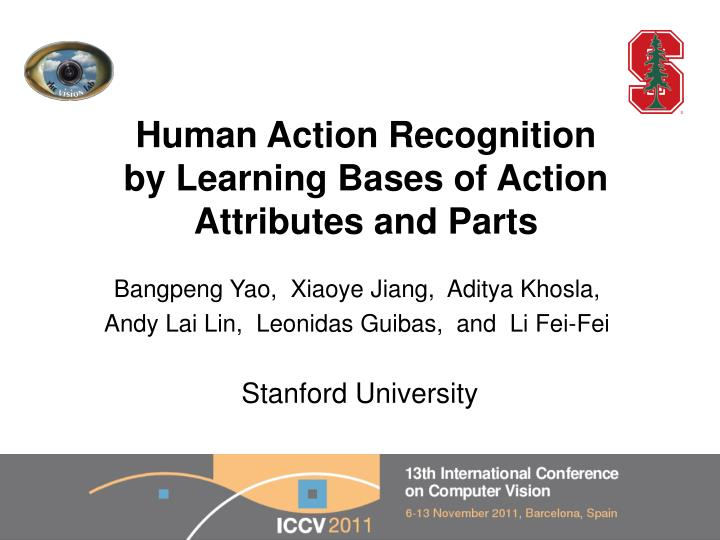 human action recognition by learning bases of action attributes and parts n.