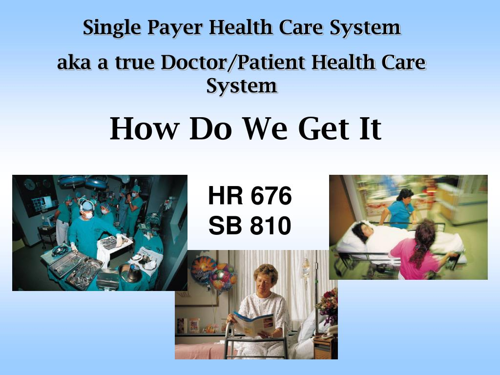 Single Payer Health Care System