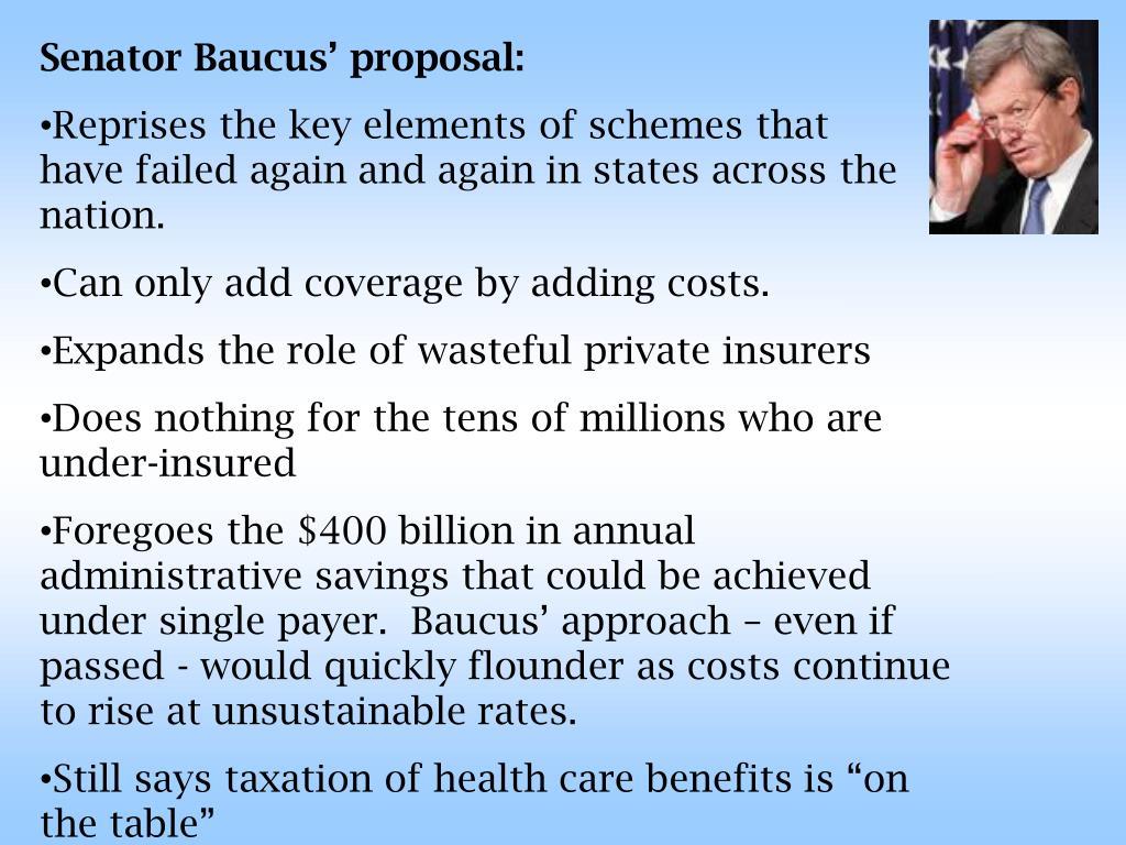 Senator Baucus' proposal: