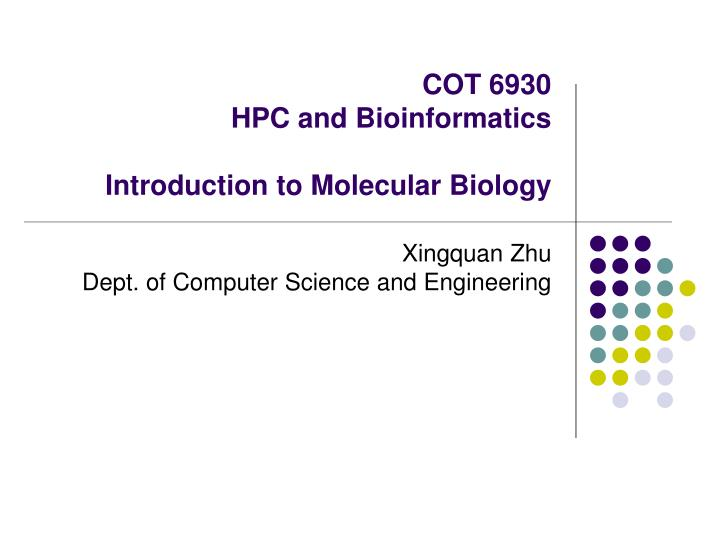 cot 6930 hpc and bioinformatics introduction to molecular biology n.
