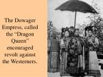 the dowager empress called the dragon queen encouraged revolt against the westerners