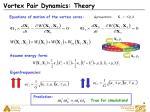 vortex pair dynamics theory