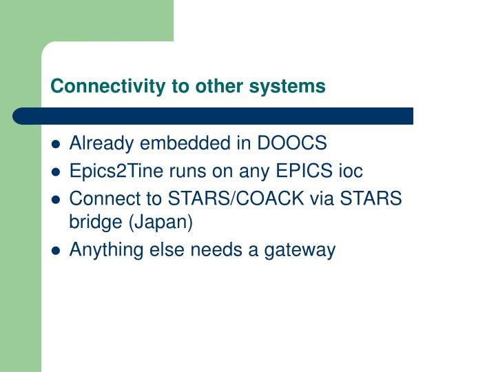 Connectivity to other systems