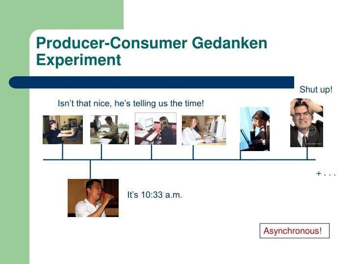 Producer-Consumer Gedanken Experiment