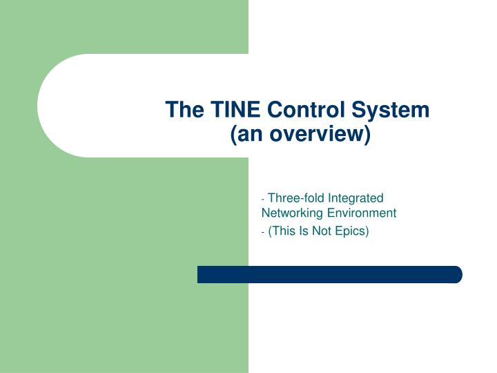 the tine control system an overview n.