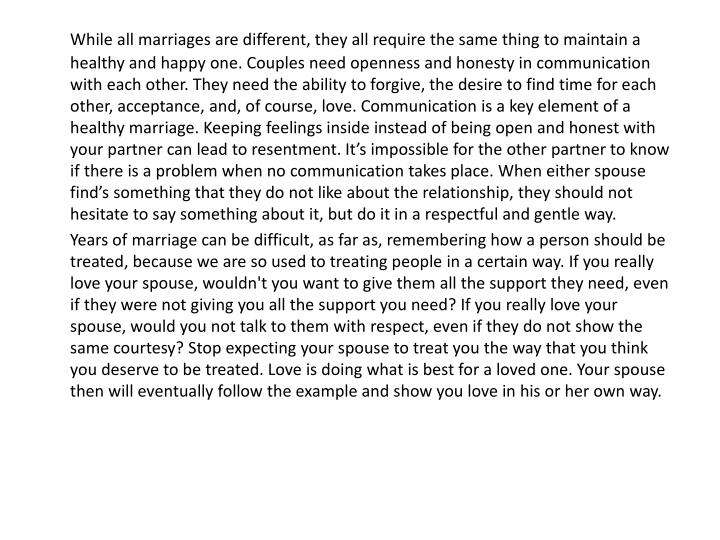 While all marriages are different, they all require the same thing to maintain a healthy and happy o...